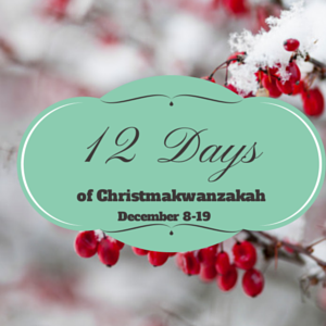 12 Days of Christmakwanzakah
